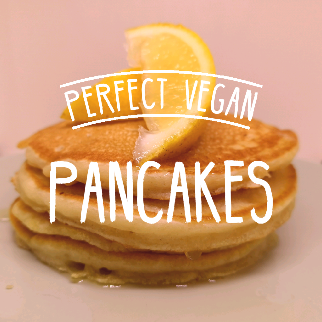 perfect vegan pancakes written over stack of pancakes with lemon on top